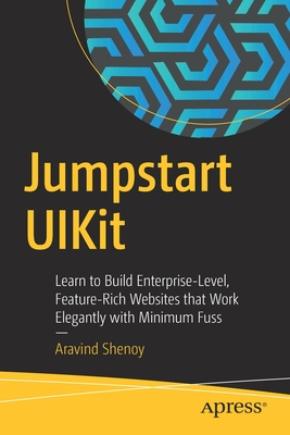 Jumpstart Uikit: Learn to Build Enterprise-Level, Feature-Rich Websites That Work Elegantly with Minimum Fuss-cover
