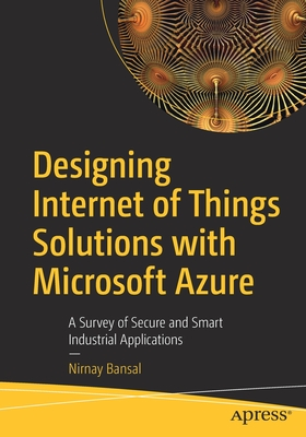 Designing Internet of Things Solutions with Microsoft Azure: A Survey of Secure and Smart Industrial Applications-cover