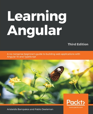 Learning Angular - Third Edition: A no-nonsense beginner's guide to building web applications with Angular 10 and TypeScript-cover