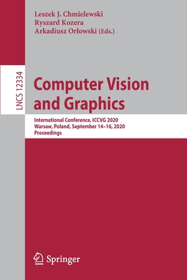 Computer Vision and Graphics: International Conference, Iccvg 2020, Warsaw, Poland, September 14-16, 2020, Proceedings-cover