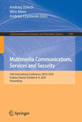 Multimedia Communications, Services and Security: 10th International Conference, McSs 2020, Kraków, Poland, October 8-9, 2020, Proceedings-cover