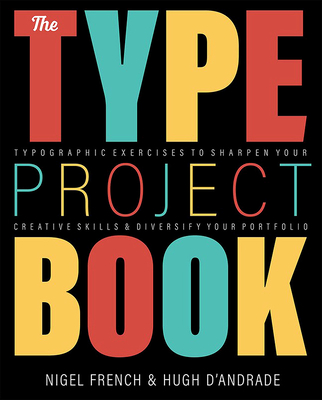 The Type Project Book: Typographic Projects to Sharpen Your Creative Skills & Diversify Your Portfolio-cover