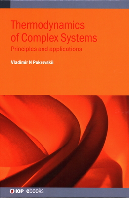 Thermodynamics of Complex Systems: Principles and applications-cover