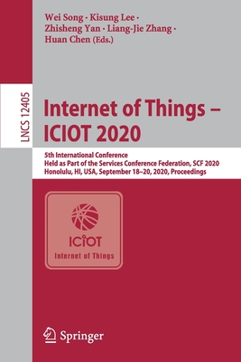 Internet of Things - Iciot 2020: 5th International Conference, Held as Part of the Services Conference Federation, Scf 2020, Honolulu, Hi, Usa, Septem-cover