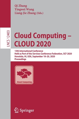 Cloud Computing - Cloud 2020: 13th International Conference, Held as Part of the Services Conference Federation, Scf 2020, Honolulu, Hi, Usa, Septem