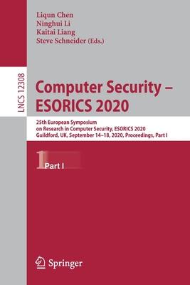 Computer Security - Esorics 2020: 25th European Symposium on Research in Computer Security, Esorics 2020, Guildford, Uk, September 14-18, 2020, Procee