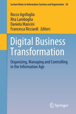 Digital Business Transformation: Organizing, Managing and Controlling in the Information Age-cover