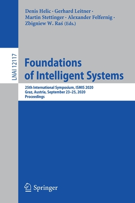 Foundations of Intelligent Systems: 25th International Symposium, Ismis 2020, Graz, Austria, September 23-25, 2020, Proceedings-cover