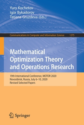 Mathematical Optimization Theory and Operations Research: 19th International Conference, Motor 2020, Novosibirsk, Russia, July 6-10, 2020, Revised Sel-cover