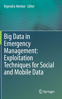 Big Data in Emergency Management: Exploitation Techniques for Social and Mobile Data-cover