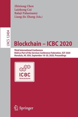 Blockchain - Icbc 2020: Third International Conference, Held as Part of the Services Conference Federation, Scf 2020, Honolulu, Hi, Usa, Septe-cover
