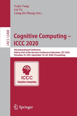 Cognitive Computing - ICCC 2020: 4th International Conference, Held as Part of the Services Conference Federation, Scf 2020, Honolulu, Hi, Usa, Septem
