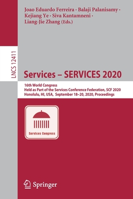 Services - Services 2020: 16th World Congress, Held as Part of the Services Conference Federation, Scf 2020, Honolulu, Hi, Usa, September 18-20,-cover