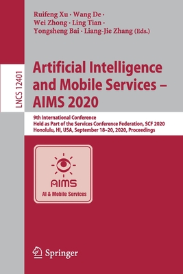 Artificial Intelligence and Mobile Services - Aims 2020: 9th International Conference, Held as Part of the Services Conference Federation, Scf 2020, H-cover