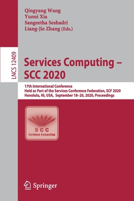 Services Computing - Scc 2020: 17th International Conference, Held as Part of the Services Conference Federation, Scf 2020, Honolulu, Hi, Usa, Septem-cover