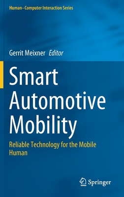 Smart Automotive Mobility: Reliable Technology for the Mobile Human