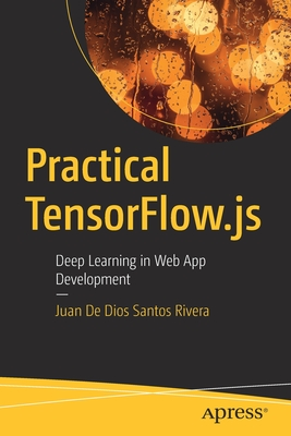 Practical Tensorflow.Js: Deep Learning in Web App Development-cover