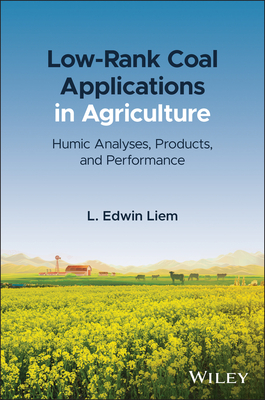 Low-Rank Coal Applications in Agriculture: Humic Analyses, Products, and Performance-cover