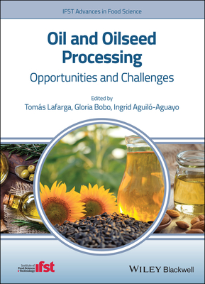 Oil and Oilseed Processing: Opportunities and Challenges