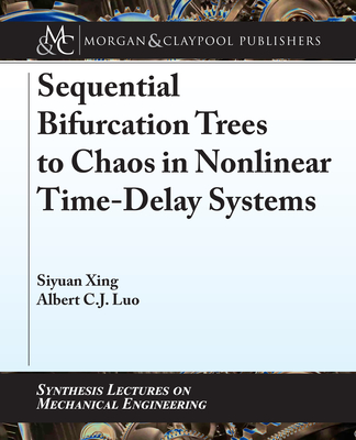 Sequential Bifurcation Trees to Chaos in Nonlinear Time-Delay Systems-cover
