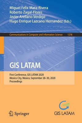 GIS Latam: First Conference, GIS Latam 2020, Mexico City, Mexico, September 28-30, 2020, Proceedings-cover