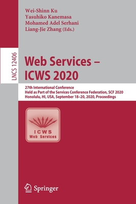 Web Services - Icws 2020: 27th International Conference, Held as Part of the Services Conference Federation, Scf 2020, Honolulu, Hi, Usa, Septem-cover