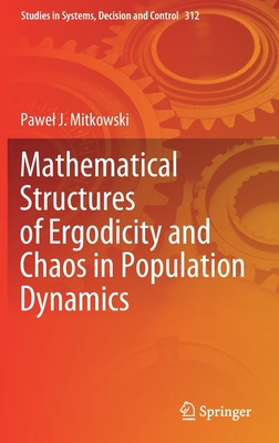 Mathematical Structures of Ergodicity and Chaos in Population Dynamics