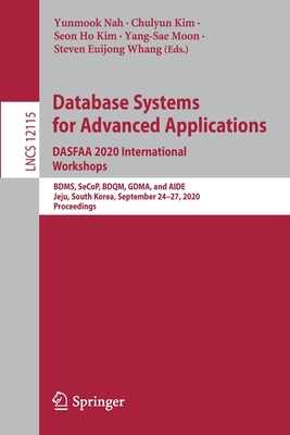 Database Systems for Advanced Applications. Dasfaa 2020 International Workshops:: Bdms, Secop, Bdqm, Gdma, and Aide, Jeju, South Korea, September 24-2-cover