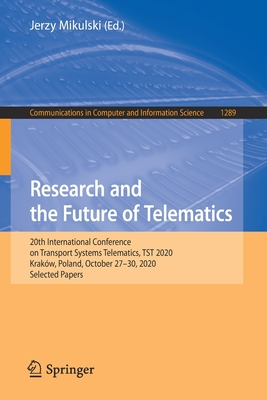 Research and the Future of Telematics: 20th International Conference on Transport Systems Telematics, Tst 2020, Kraków, Poland, October 27-30, 2020, S-cover
