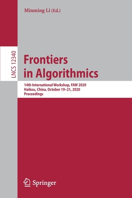 Frontiers in Algorithmics: 14th International Workshop, Faw 2020, Haikou, China, October 19-21, 2020, Proceedings-cover