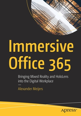 Immersive Office 365: Bringing Mixed Reality and Hololens Into the Digital Workplace-cover