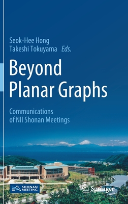 Beyond Planar Graphs: Communications of Nii Shonan Meetings-cover