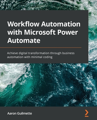 Workflow Automation with Microsoft Power Automate: Achieve digital transformation through business automation with minimal coding-cover