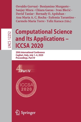Computational Science and Its Applications - Iccsa 2020: 20th International Conference, Cagliari, Italy, July 1-4, 2020, Proceedings, Part IV-cover