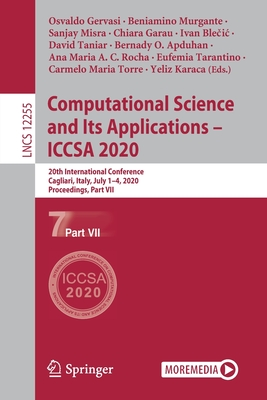 Computational Science and Its Applications - Iccsa 2020: 20th International Conference, Cagliari, Italy, July 1-4, 2020, Proceedings, Part VII-cover