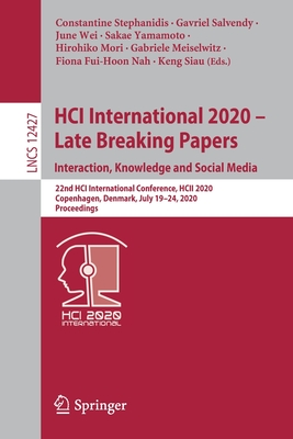 Hci International 2020 - Late Breaking Papers: Interaction, Knowledge and Social Media: 22nd Hci International Conference, Hcii 2020, Copenhagen, Denm-cover