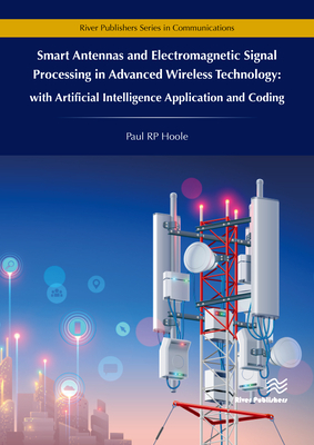 Smart Antennas and Electromagnetic Signal Processing in Advanced Wireless Technology - With Artificial Intelligence Application and Coding-cover
