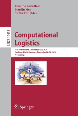 Computational Logistics: 11th International Conference, ICCL 2020, Enschede, the Netherlands, September 28-30, 2020, Proceedings-cover