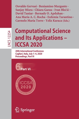 Computational Science and Its Applications - Iccsa 2020: 20th International Conference, Cagliari, Italy, July 1-4, 2020, Proceedings, Part VI-cover
