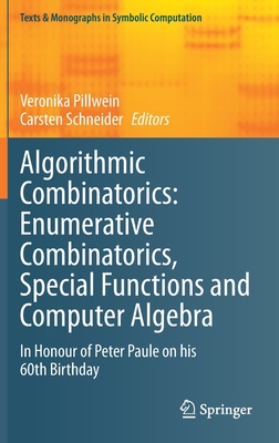 Algorithmic Combinatorics: Enumerative Combinatorics, Special Functions and Computer Algebra: In Honour of Peter Paule on His 60th Birthday-cover