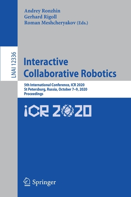 Interactive Collaborative Robotics: 5th International Conference, Icr 2020, St Petersburg, Russia, October 7-9, 2020, Proceedings-cover