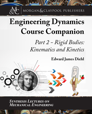 The Engineering Dynamics Course Companion, Part 2: Rigid Bodies: Kinematics and Kinetics-cover