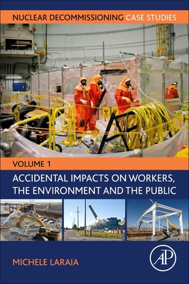 Nuclear Decommissioning Case Studies: Volume One - Accidental Impacts on Workers, the Environment and Society-cover