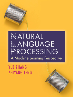 Natural Language Processing: A Machine Learning Perspective (Hardocver)-cover