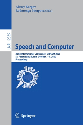 Speech and Computer: 22nd International Conference, Specom 2020, St. Petersburg, Russia, October 7-9, 2020, Proceedings