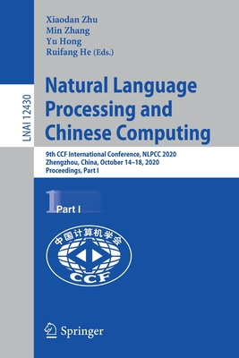Natural Language Processing and Chinese Computing: 9th Ccf International Conference, Nlpcc 2020, Zhengzhou, China, October 14-18, 2020, Proceedings, P-cover