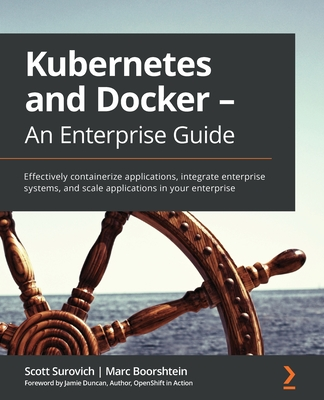Kubernetes and Docker - An Enterprise Guide-cover