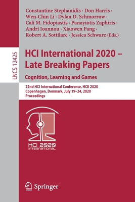 Hci International 2020 - Late Breaking Papers: Cognition, Learning and Games: 22nd Hci International Conference, Hcii 2020, Copenhagen, Denmark, July-cover