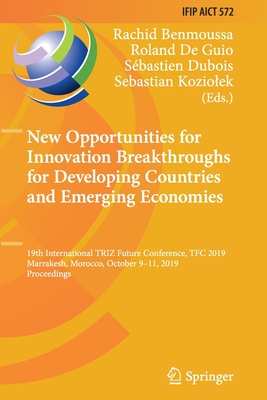 New Opportunities for Innovation Breakthroughs for Developing Countries and Emerging Economies: 19th International Triz Future Conference, Tfc 2019, M-cover