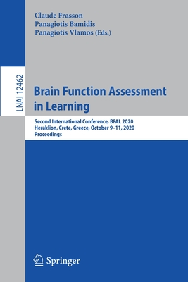 Brain Function Assessment in Learning: Second International Conference, Bfal 2020, Heraklion, Crete, Greece, October 9-11, 2020, Proceedings-cover